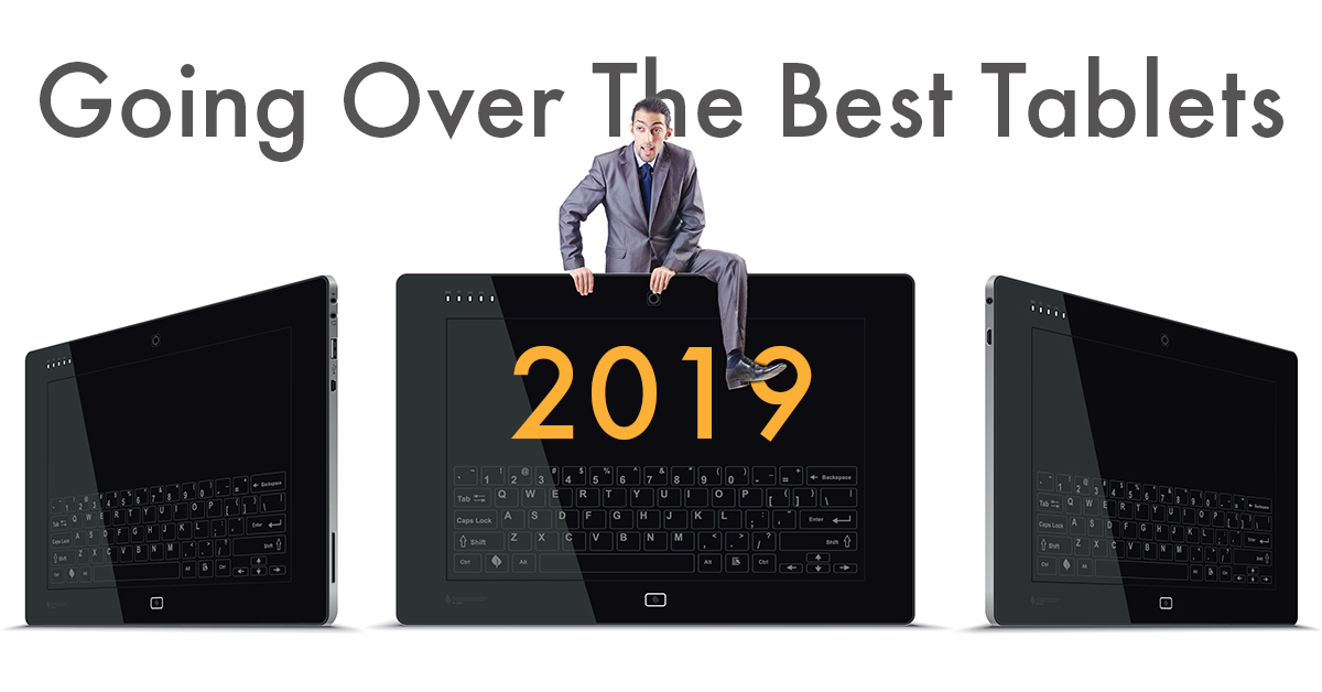 Going Over the Best Tablets of 2019