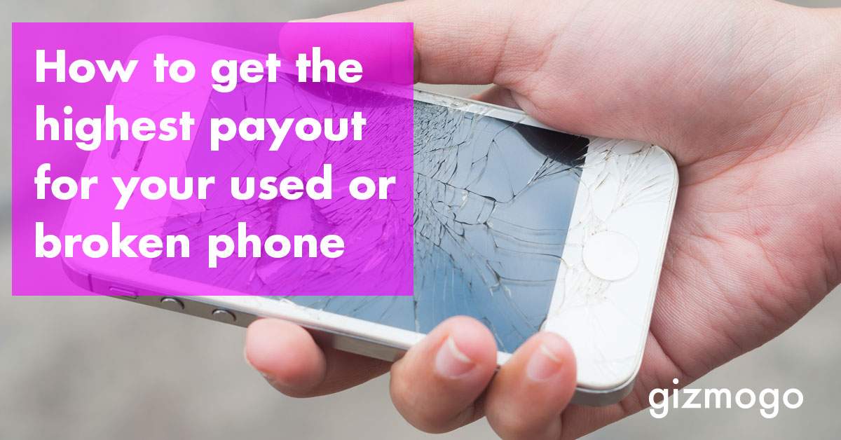 How to get the highest payout for your broken phone?