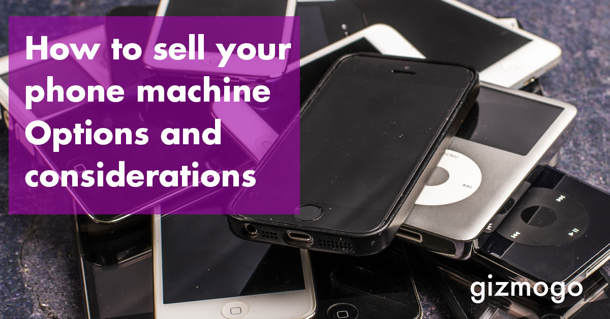 How to sell your phone machine – Options and considerations