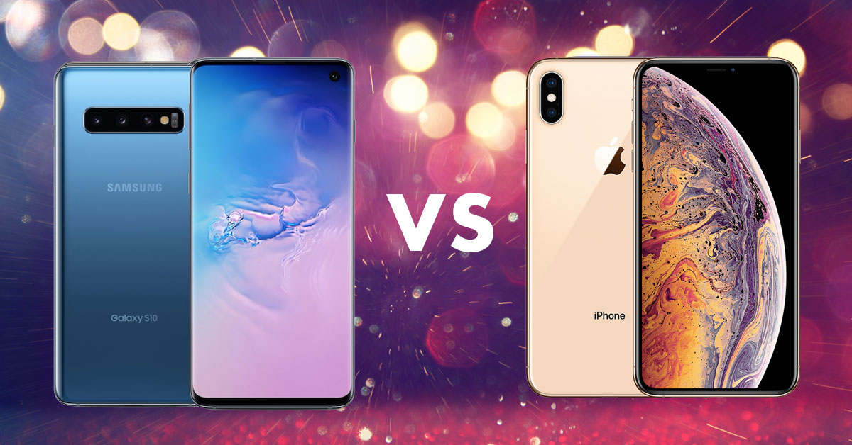 Samsung S10 vs iPhone XS – The battle of 2019