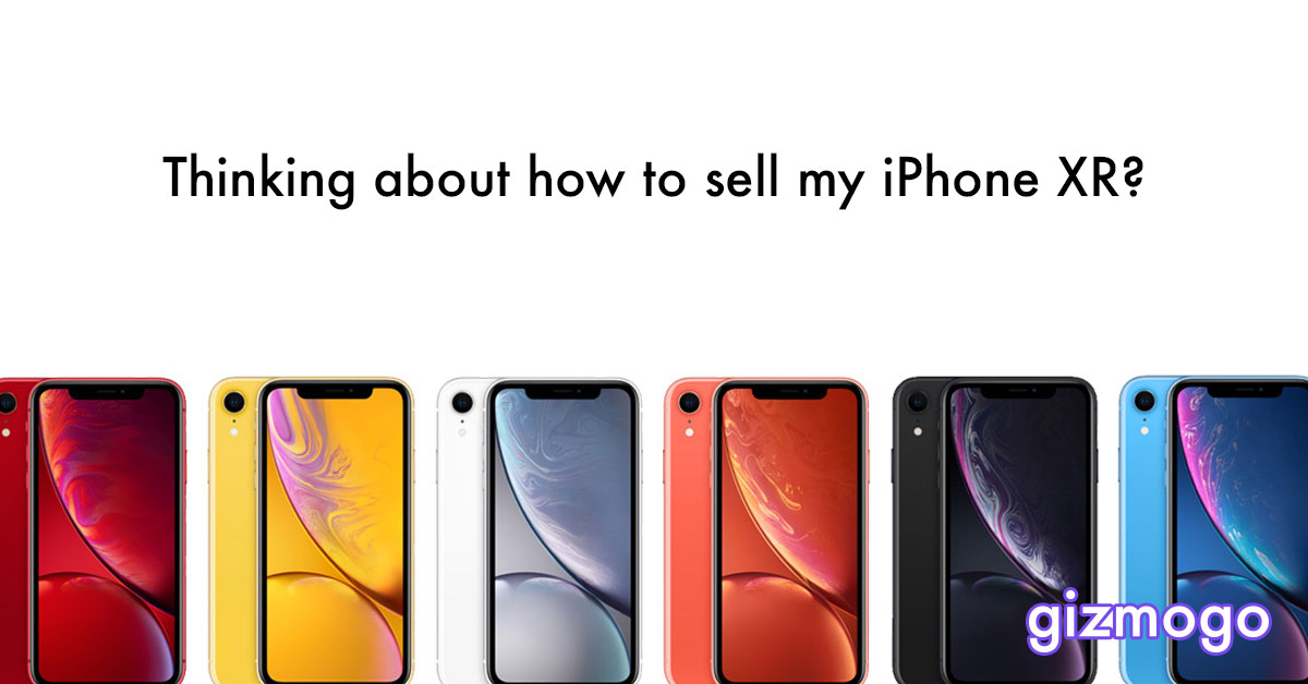 Thinking about how to sell my iPhone XR! The answer is simple