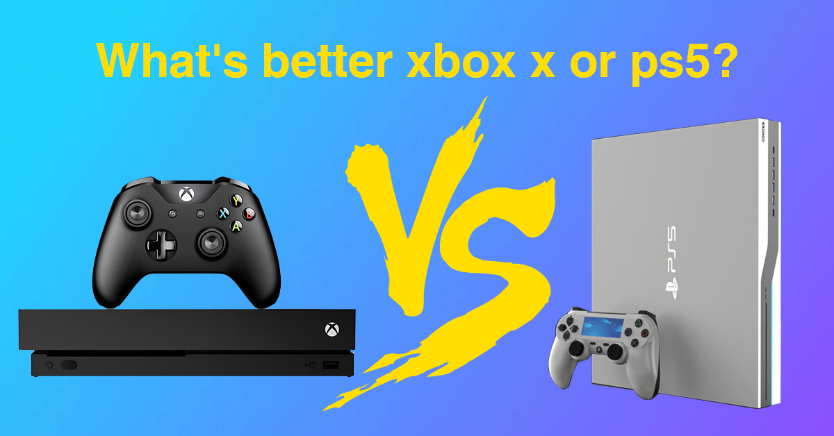 What's better xbox x or ps5