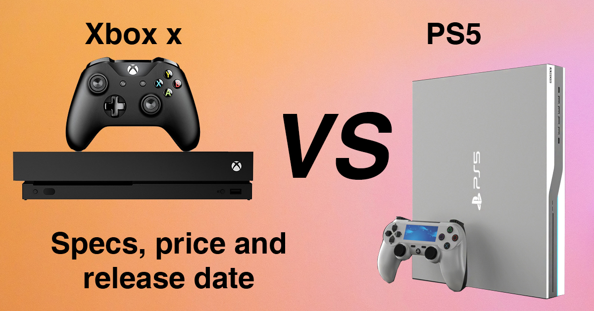xbox x vs ps5 specs, price and release date