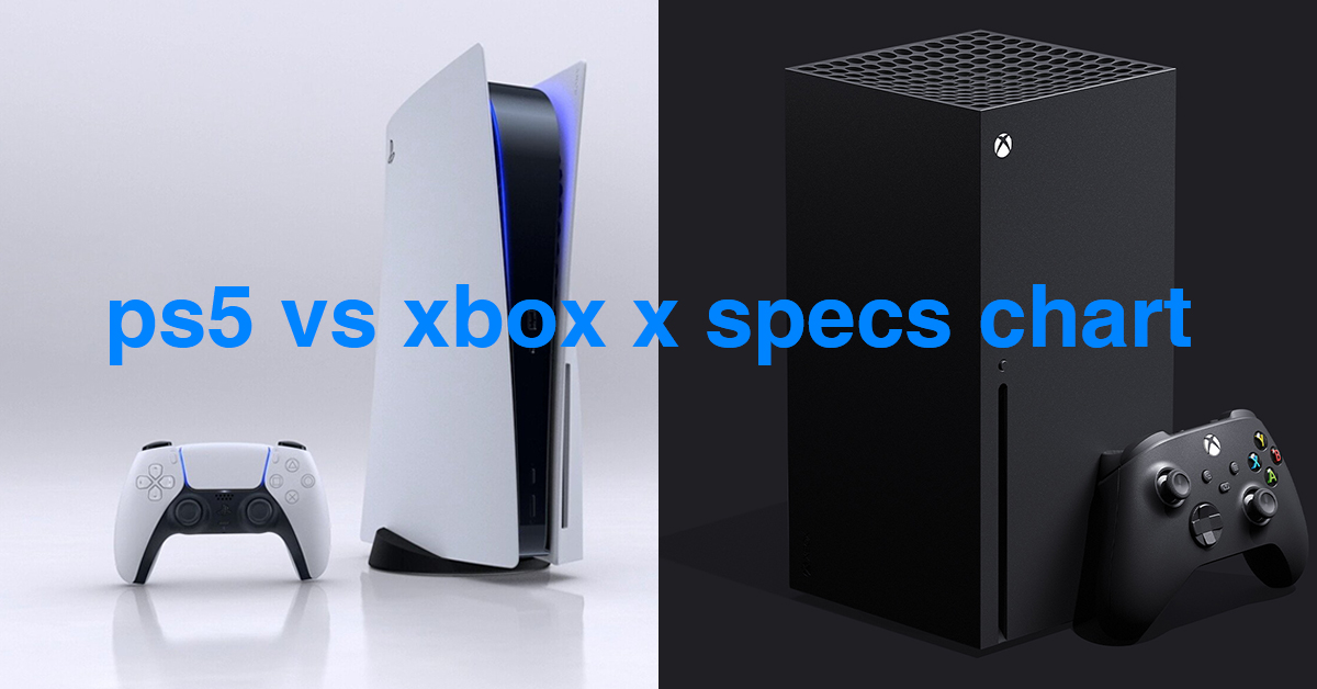 ps5 vs xbox x specs chart: What do we know till now?