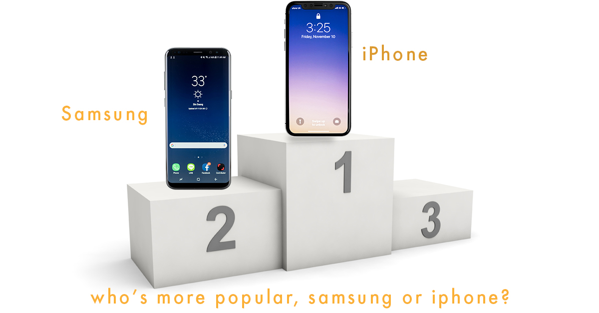 Is Samsung or iPhone more popular nowadays?