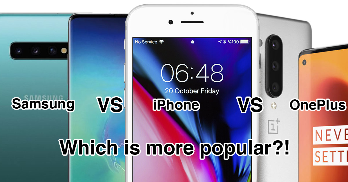 Samsung vs iPhone vs OnePlus – which is more popular?!