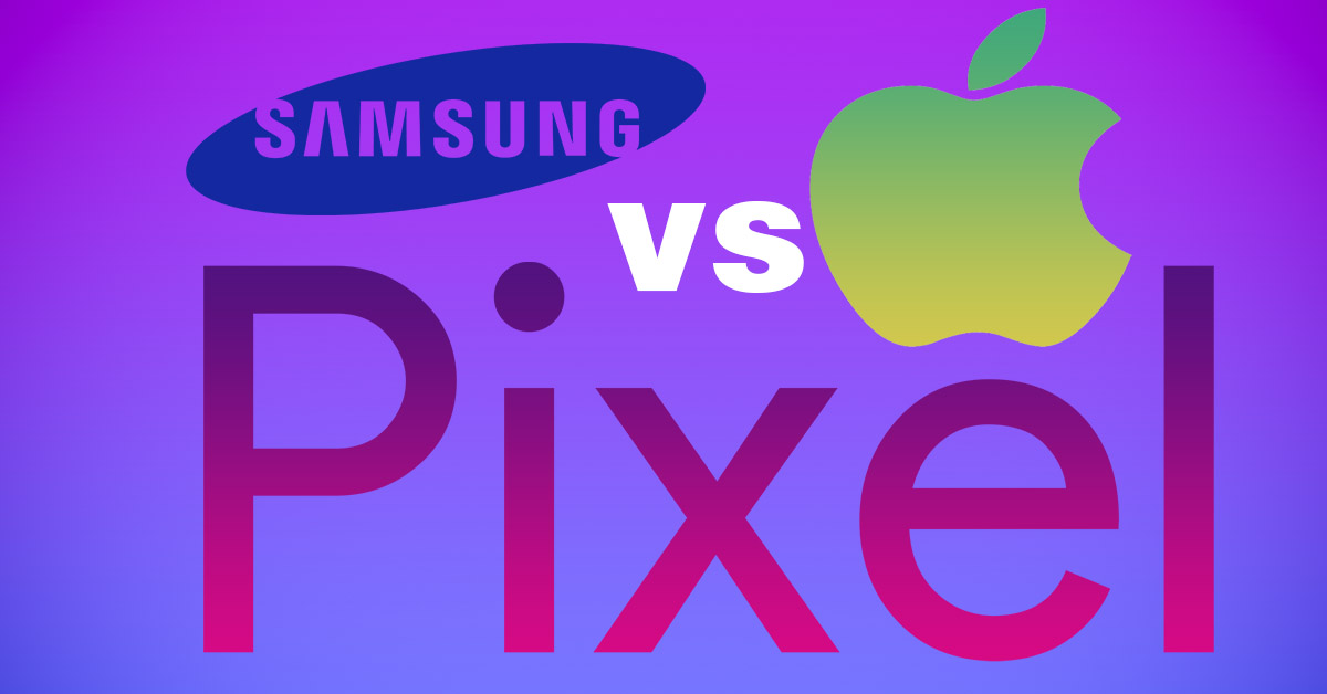 Samsung vs iPhone vs Google Pixel – how far behind is the Pixel?