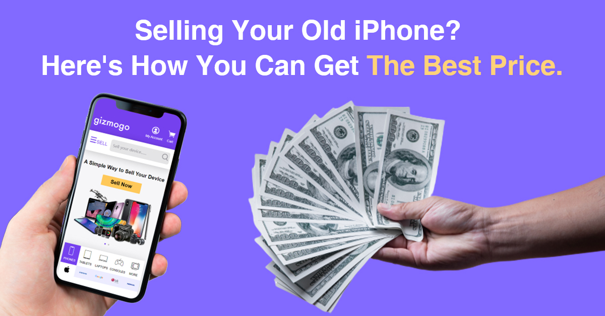 Selling Your Old iPhone? Here's How You Can Get The Best Price