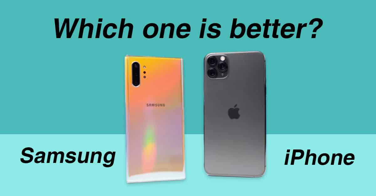 Samsung vs iPhone – Which one is better?