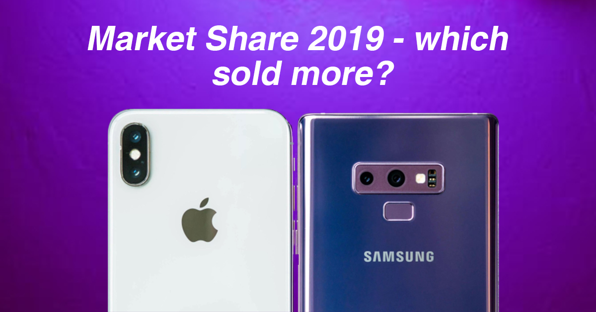 Samsung vs iPhone market share 2019 – which sold more?