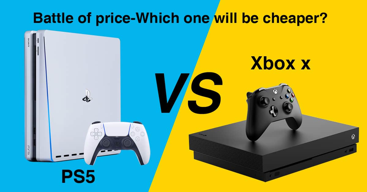 Battle of xbox x vs ps5 price, which one will be cheaper?