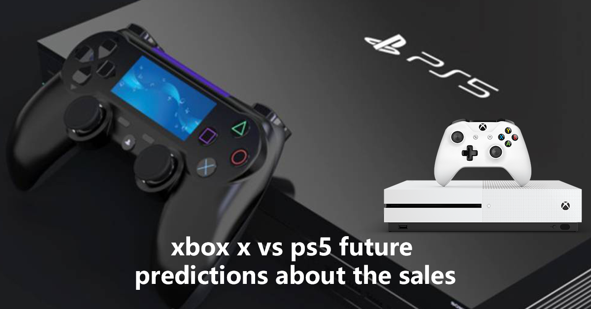 xbox x vs ps5 future predictions about the sales