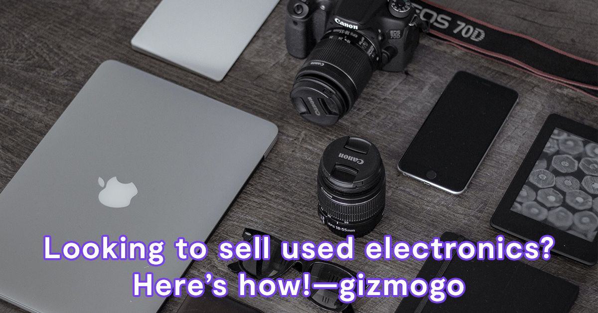 Looking to sell used electronics? Here's how!