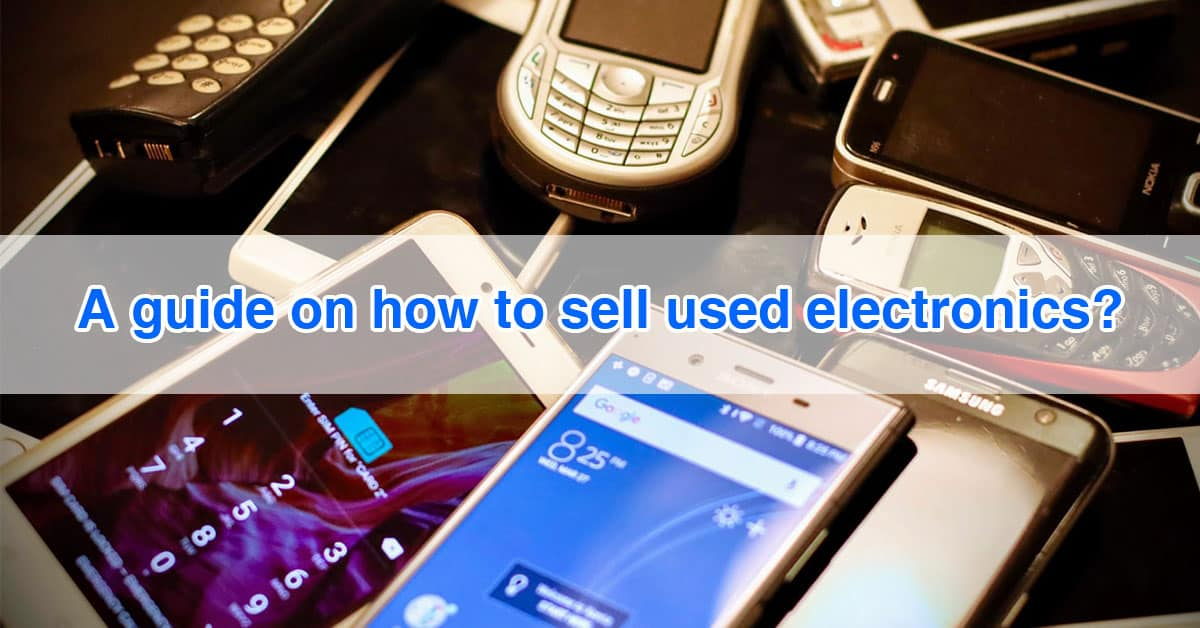 A guide on how to sell used electronics?