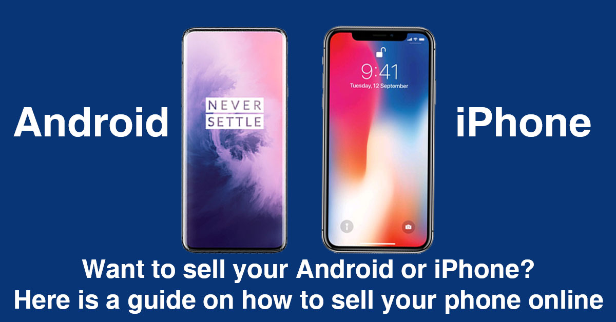 Want to sell your Android or iPhone? Here is a guide on how to sell your phone online