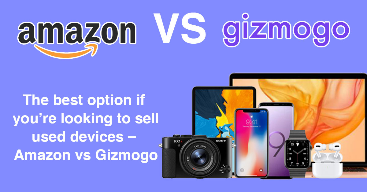 The best option if you're looking to sell used devices – Amazon vs Gizmogo