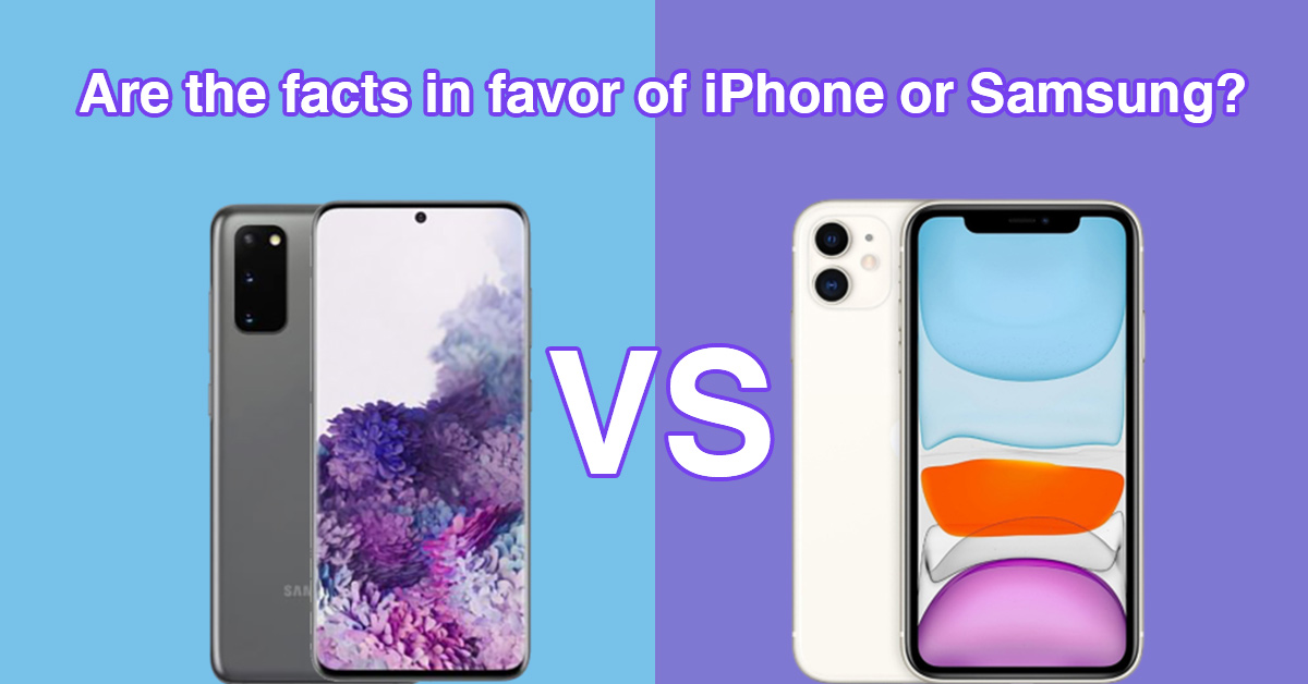 Are the facts in favor of iPhone or Samsung?