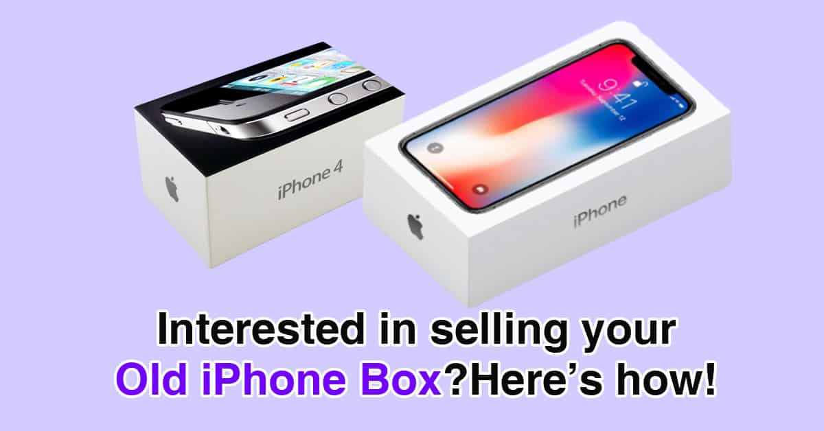 Interested in selling your old iPhone Box? Here's how!