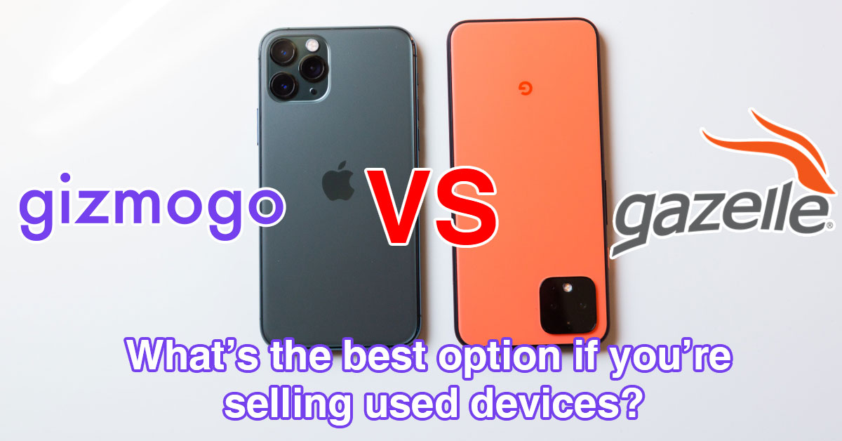 Gizmogo vs Gazelle – What's the best option if you're selling used devices?