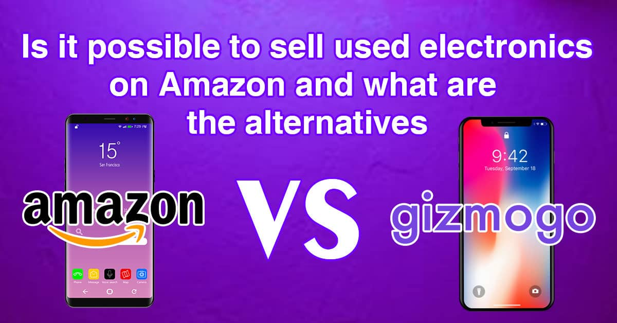 Is it possible to sell used electronics on Amazon and what are the alternatives