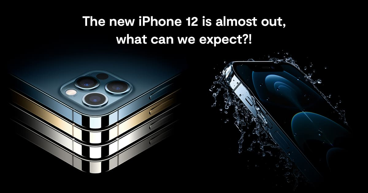 The new iPhone 12 is almost out – what can we expect?!