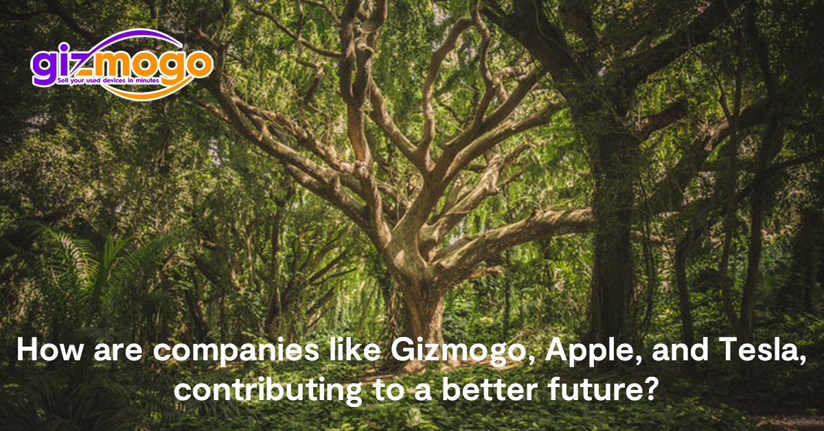 How are companies like Gizmogo, Apple, and Tesla, contributing to a better future?